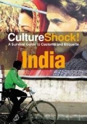 Okładka książki CultureShock! A Survival Guide to Customs and Etiquette. India Gitanjali Kolanad