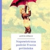 Okładka książki Napowietrzna podróż Frania próżniaka Artur Oppman