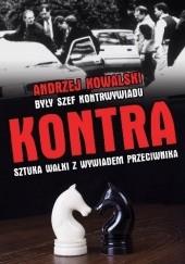 Okładka książki Kontra. Sztuka walki z wywiadem przeciwnika Andrzej Kowalski