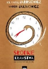 Okładka książki Słodkie kłamstwa. 24 godziny na dobę Marcin Jakimowicz,Rafał Jarosiewicz