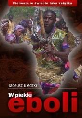 Okładka książki W piekle eboli Tadeusz Biedzki