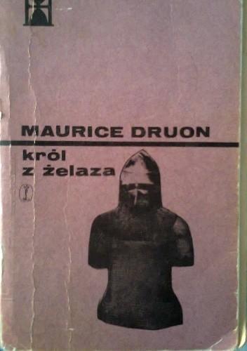 Okładka książki Król z żelaza Maurice Druon