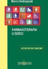 Okładka książki Farmakoterapia u dzieci - notatnik ratunkowy Marcin Andrzejczak