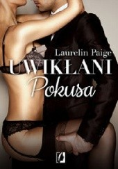 Okładka książki Uwikłani. Pokusa Laurelin Paige
