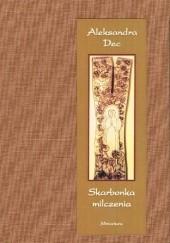 Okładka książki Skarbonka milczenia Aleksandra Dec