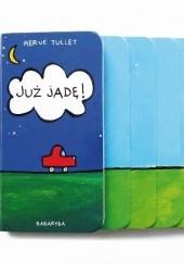 Okładka książki Już jadę! Hervé Tullet