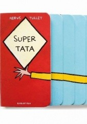 Okładka książki Super tata Hervé Tullet