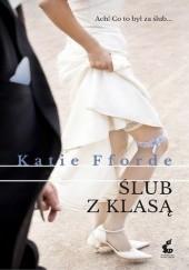 Okładka książki Ślub z klasą Katie Fforde