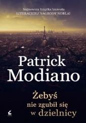 Okładka książki Żebyś nie zgubił się w dzielnicy Patrick Modiano