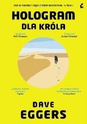 Okładka książki Hologram dla króla Dave Eggers