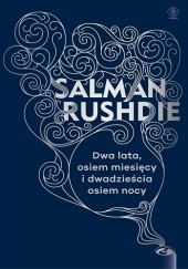 Okładka książki Dwa lata, osiem miesięcy i dwadzieścia osiem nocy Salman Rushdie
