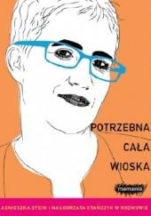 Okładka książki Potrzebna cała wioska Agnieszka Stein,Małgorzata Stańczyk
