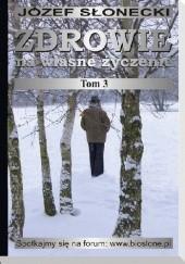 Okładka książki Zdrowie na własne życzenie (Tom 3) Józef Słonecki