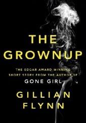 Okładka książki The Grownup Gillian Flynn