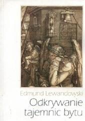Okładka książki Odkrywanie tajemnic bytu Edmund Lewandowski