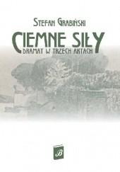 Okładka książki Ciemne siły. Dramat w trzech aktach. Willa nad morzem Stefan Grabiński
