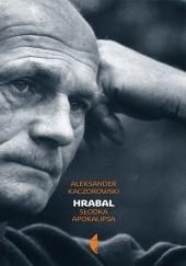 Okładka książki Hrabal. Słodka apokalipsa Aleksander Kaczorowski