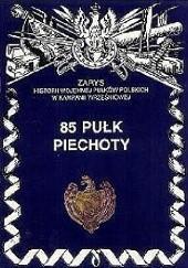 Okładka książki 85 Pułk Strzelców Wileńskich Wojciech Markert