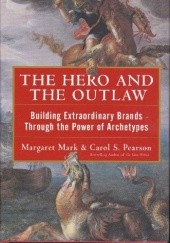 Okładka książki The Hero and the Outlaw Carol Pearson, Margaret Mark