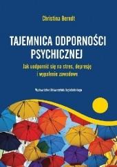 Okładka książki Tajemnica odporności psychicznej Christina Berndt
