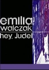 Okładka książki Hey, Jude! Emilia Walczak