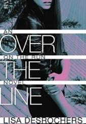 Okładka książki Over the Line Lisa Desrochers