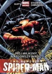Okładka książki The Superior Spider-Man: Mój własny najgorszy wróg Dan Slott,Giuseppe Camuncoli,Ryan Stegman,Edgar Delgado,John Dell,Antonio Fabela