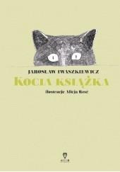 Okładka książki Kocia książka Jarosław Iwaszkiewicz,Alicja Rosé
