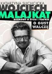 Okładka książki Rozmowy o życiu i teatrze. O gust walczę Katarzyna Suchcicka,Wojciech Malajkat