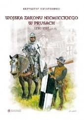 Okładka książki Wojska Zakonu Niemieckiego w Prusach 1230-1525 Krzysztof Kwiatkowski
