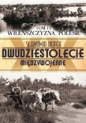 Okładka książki Wileńszczyzna, Polesie Sławomir Koper