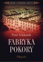 Okładka książki Fabryka pokory Piotr Schmandt