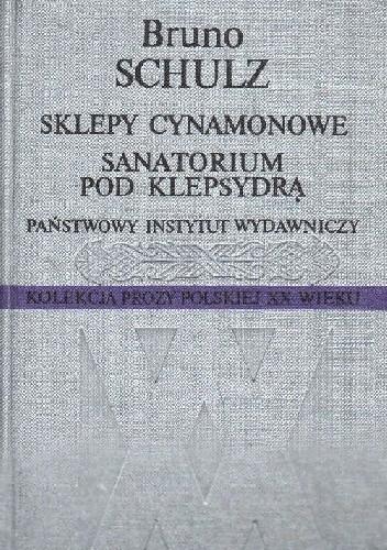 Okładka książki Sklepy cynamonowe. Sanatorium pod Klepsydrą Bruno Schulz