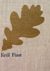 Okładka książki Król Piast: Michał książę Wiśniowiecki Józef Ignacy Kraszewski