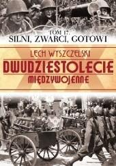 Okładka książki Silni, zwarci, gotowi Lech Wyszczelski
