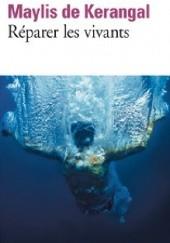Okładka książki Réparer les vivants Maylis de Kerangal
