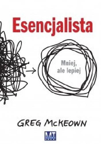 Okładka książki Esencjalista Greg McKeown