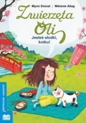 Okładka książki Jesteś słodki, kotku! Mymi Doinet