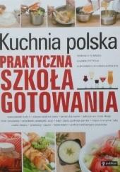 Okładka książki Kuchnia polska. Praktyczna szkoła gotowania Romana Chojnacka,Jolanta Przytuła