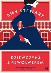 Okładka książki Dziewczyna z rewolwerem Amy Stewart