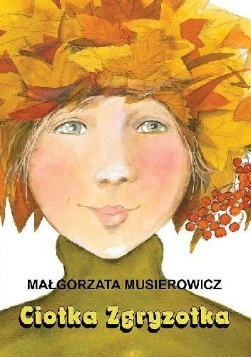 Okładka książki Ciotka Zgryzotka Małgorzata Musierowicz