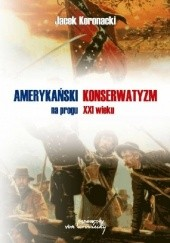 Okładka książki Amerykański konserwatyzm na progu XXI wieku Jacek Koronacki