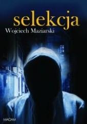 Okładka książki Selekcja Wojciech Maziarski