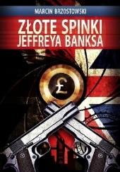 Okładka książki Złote spinki Jeffreya Banksa Marcin Brzostowski