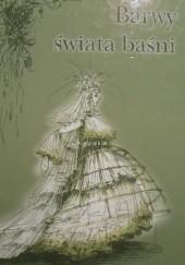 Okładka książki Barwy świata baśni Urszula Chęcińska