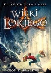 Okładka książki Wilki Lokiego Kelley Armstrong,Melissa Marr