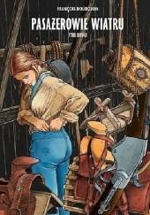 Okładka książki Pasażerowie wiatru. Cykl drugi François Bourgeon