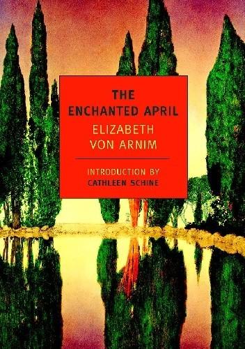 Okładka książki The Enchanted April Elizabeth von Arnim