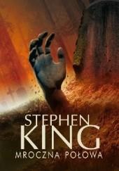 Okładka książki Mroczna połowa Stephen King