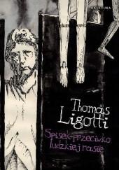 Okładka książki Spisek przeciwko ludzkiej rasie Thomas Ligotti